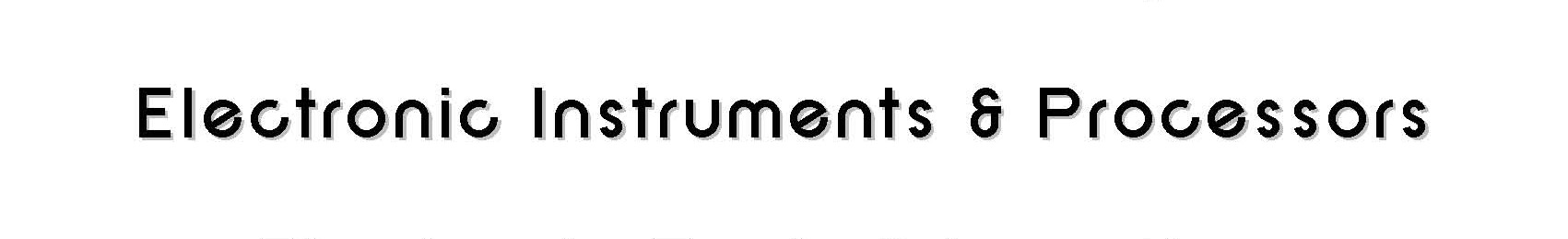 electronic instruments & processors