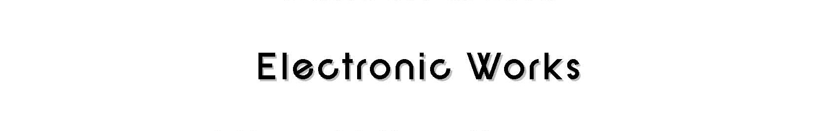 electronic works